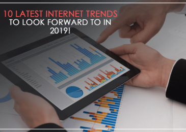 10 Latest Internet Trends to Look Forward In 2019