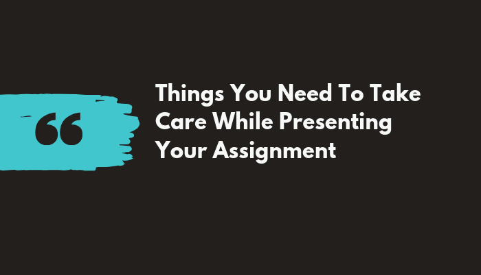 things-you-need-to-take-care-while-presenting-your-assignment